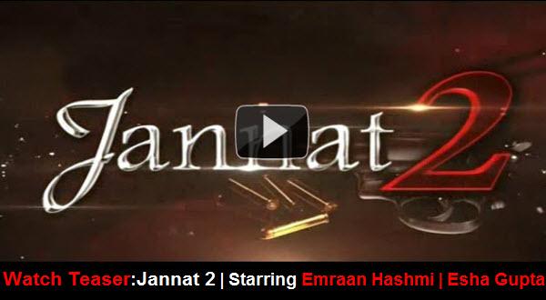 Watch Treaser: Jannat 2 | Starring Emraan Hashmi | Esha Gupta