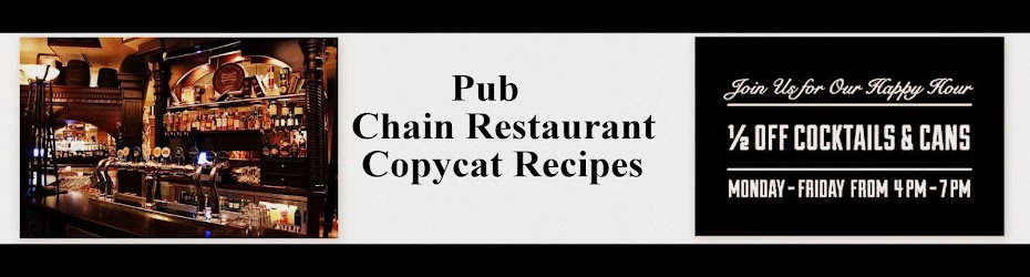 Pub Restaurant Copycat Recipes
