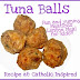 Tuna Balls ~ A Meatless Recipe for Lent {Kids Love Them}