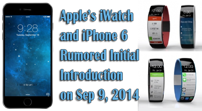 Apple's iWatch and iPhone 6 Rumored Initial Introduction on September 9, 2014