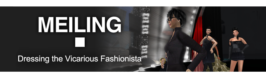 MEILING - Dressing the Vicarious Fashionista
