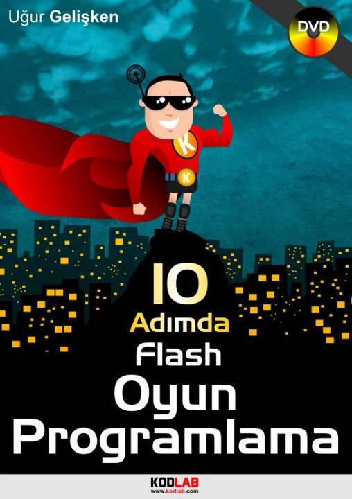 10 adımda flash oyun programlama öncelikle kimse 10 adımda oyun