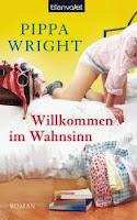 http://www.amazon.de/Willkommen-im-Wahnsinn-Pippa-Wright/dp/344237667X/ref=sr_1_1?s=books&ie=UTF8&qid=1389787824&sr=1-1&keywords=willkommen+im+wahnsinn