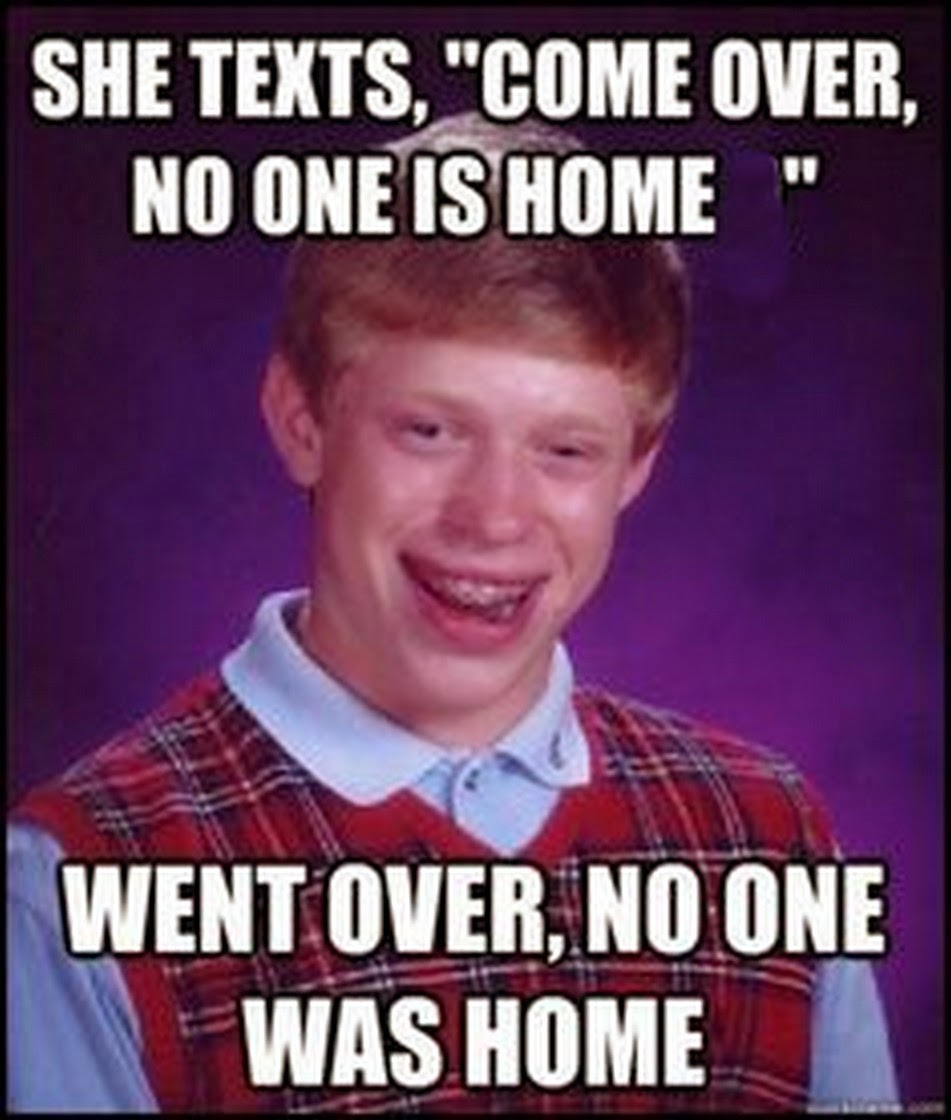 Meme Bad Luck Brian Chuck's Fun Page 2: Ba...