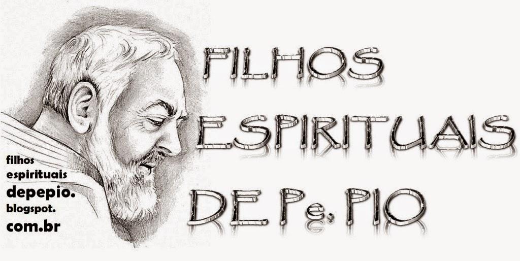 Filhos Espirituais de Padre Pio