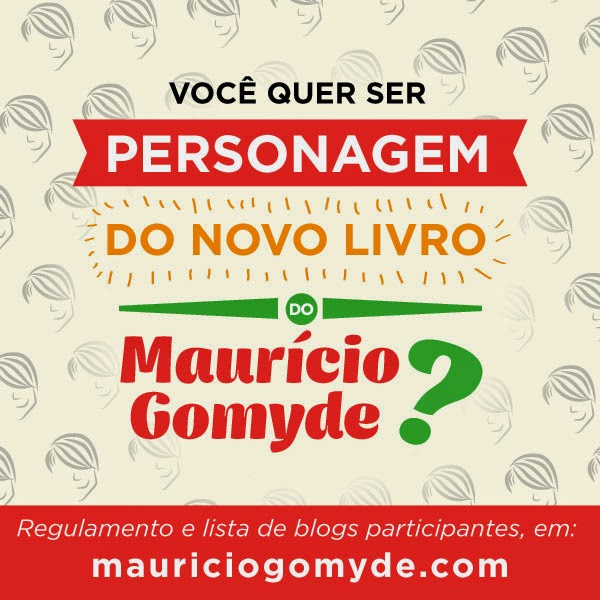 SORTEIO #49 - Promoção Especial: Eu quero ser personagem do novo livro do Maurício Gomyde!