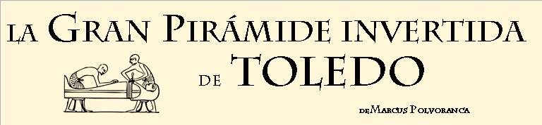 La Gran Pirámide invertida de Toledo