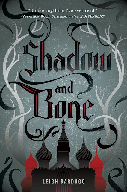 Cover Reveal: Shadow and Bone (The Grisha #1) by Leigh Bardugo