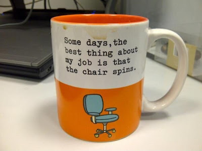 Some days, the best thing about my job is that the chair spins.
