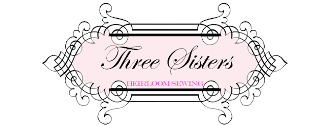 Three Sisters Heirloom Sewing