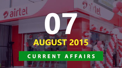 Current Affairs 7 August 2015