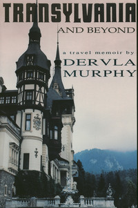 dervla murphy transylvania and beyond