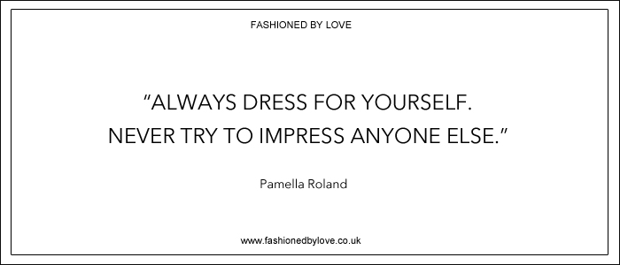 via fashioned by love | best fashion & style quotes | Pamella Roland