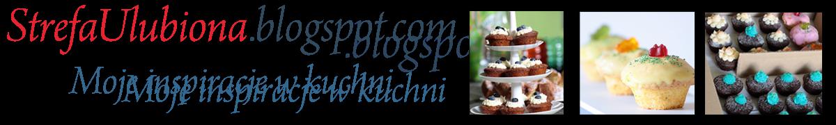 StrefaUlubiona - inspiracje w kuchni