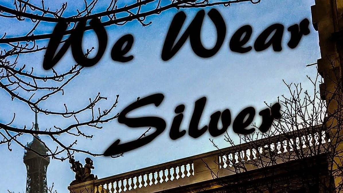 We Wear Silver