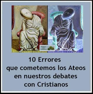 http://ateismoparacristianos.blogspot.com.ar/2015/06/los-10-errores-que-cometemos-los-ateos.html