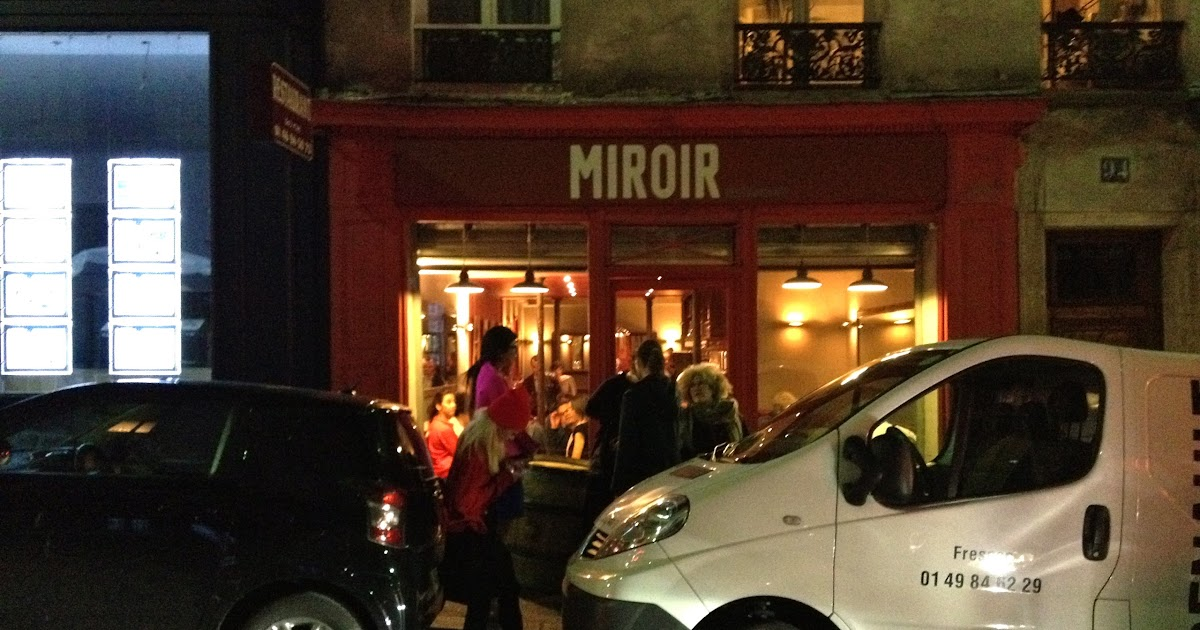 Not drinking poison in paris unpolished miroir 75018 for Restaurant miroir paris