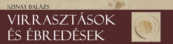 Szinay Balázs: Virrasztások és ébredések