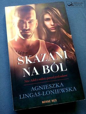 """""""Skazani na ból"""" - Agnieszka Lingas-Łoniewska"""