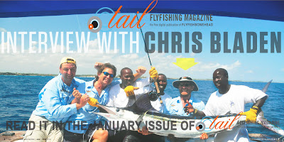 Meet Chris Bladen in Tail Fly fishing magazine issue 9 - the free digital fly fishing magazine by flyfishbonehead