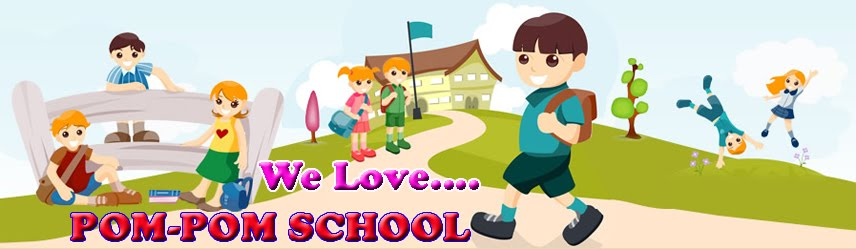 POM-POM SCHOOL - Play Group & Kindergarten - Neo-Humanistic Education