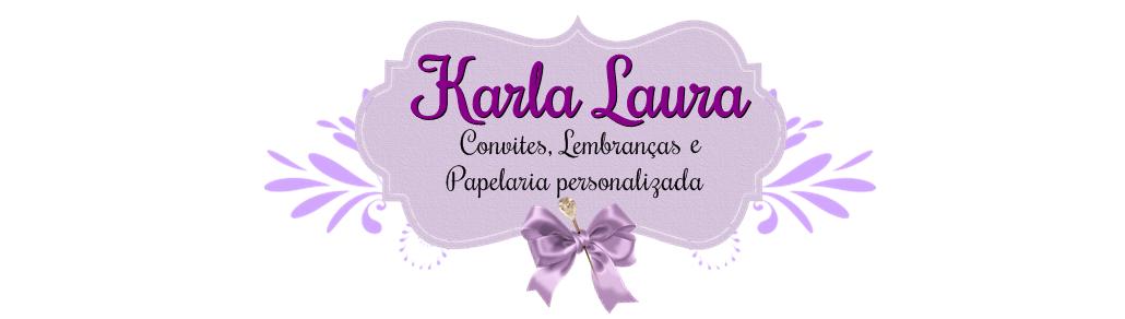 Karla Laura Convites, Lembranças e Papelaria Personalizada