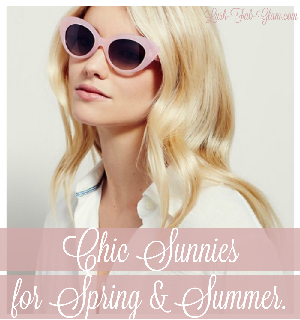 Accessories Crush: Protect your eyes from the spring & summer glare with these chic sunnies.