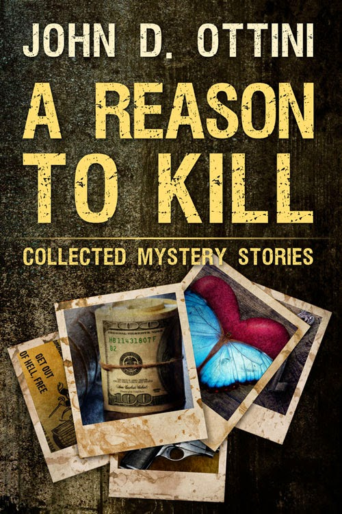 a reason to kill, john d. ottini, mystery, thriller, suspense, money, love, revenge, murder