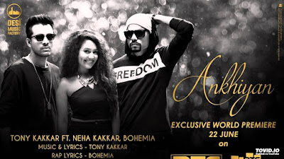 Akhiyan by Tony and Neha Kakkar ft Bohemia