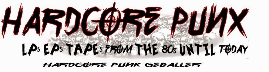 + HARDCORE PUNX +   Hardcore + Punk + LP´s + EP´s + Tapes + from the 80s until today +