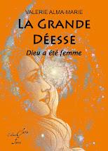 LA GRANDE DEESSE : DIEU A ETE FEMME