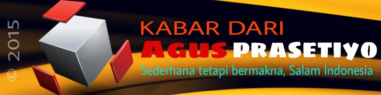 KABAR DARI AGUS PRASETIYO | Sahabat Blogger