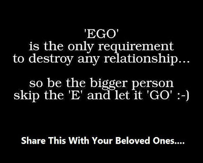 'EGO'  is the only requirement to destroy any relationship...