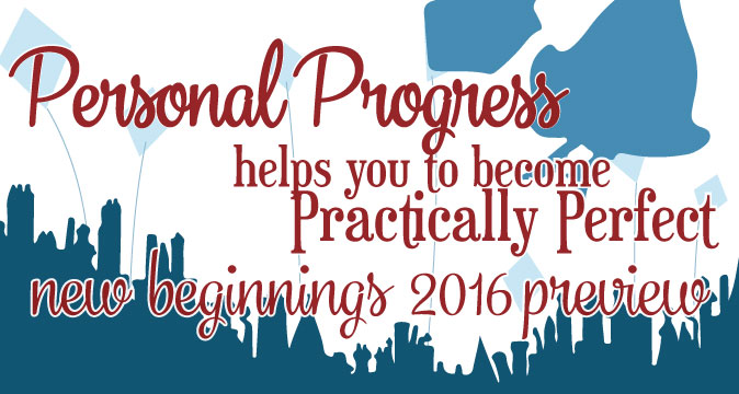 """""""Personal Progress Helps You to Become Practically Perfect"""" New Beginnings 2016 Theme for Young Women"""