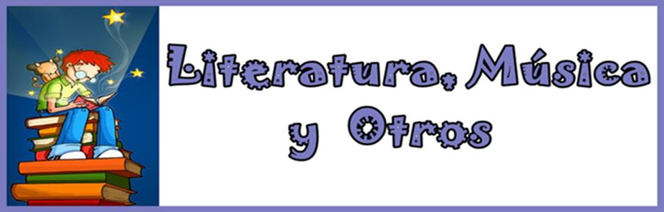 Literatura, Música y Otros