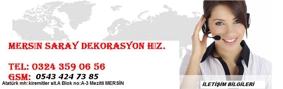 MERSİN SARAY DEKORASYON