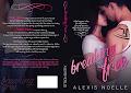 Breaking Free Alexis Noelle