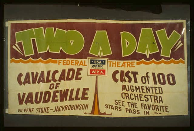 WPA Two a Day Vaudeville Performance Poster - Source: http://www.loc.gov/pictures/resource/cph.3f05685/?co=wpapos