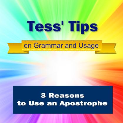 Tess'-Tips-Three-Reasons-to-Use-an-Apostrophe