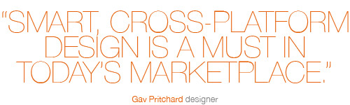 Smart, cross-platformdesign is a must in today's marketplace