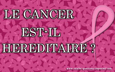 le cancer héréditaire