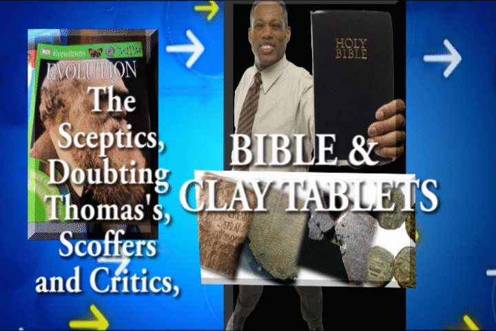 The Sceptics, Doubting Thomas's, Scoffers and Critics, BIBLE & CLAY TABLETS. By Simon Brown.