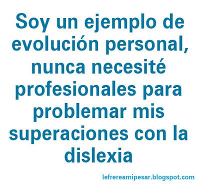 Superación, evolución, dislexia