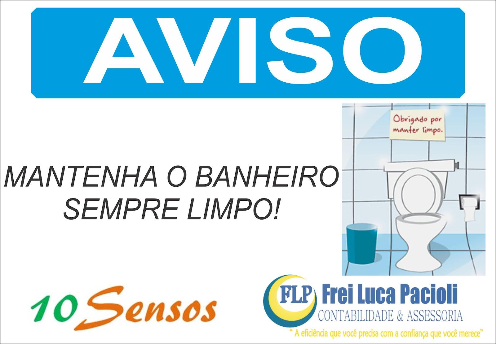 Frei Luca Pacioli Comunicação Interna: Faça rotina a prática dos  #008ECB 1600x1111 Aviso Para Banheiro Interditado