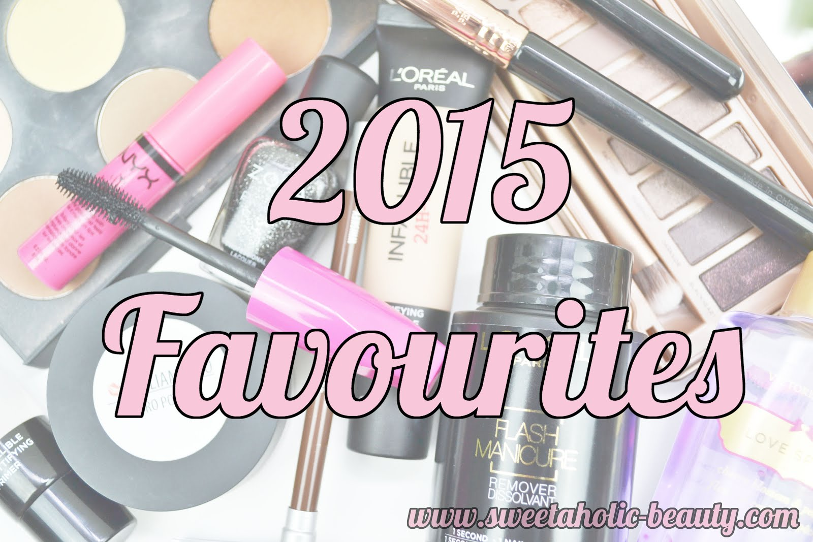 2015 Favourites - Sweetaholic Beauty