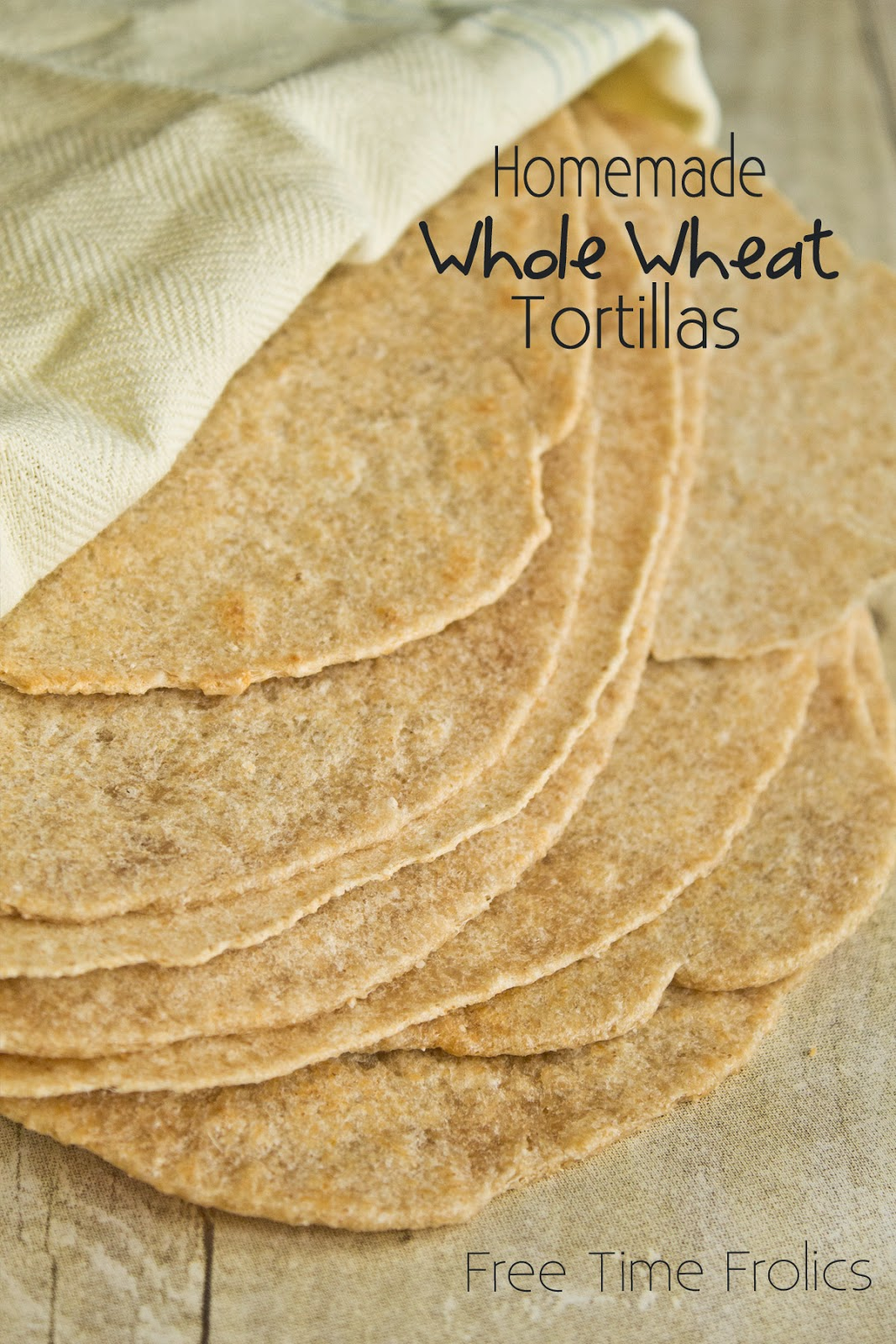 whole wheat tortillas www.freetimefrolics.com #healthyeating #recipe #coconutoil