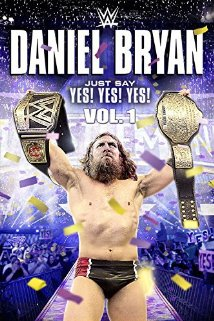 Watch Daniel Bryan: Just Say Yes! Yes! Yes! Online Free Putlocker