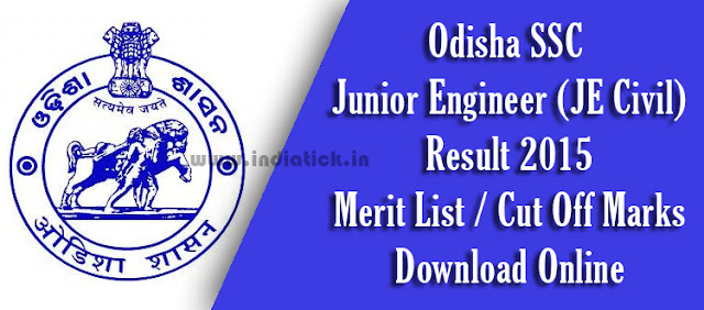 OSSC JE Result 2015 Odisha Staff Selection Commission Junior Engineer Civil Examination Result Merit List Cut Off Mark 2015 Download PDF at odishassc.in Exam Held on 2nd August 2015