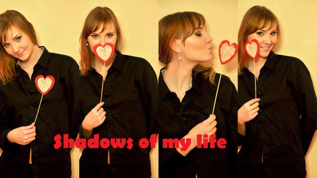 Shadows of my life