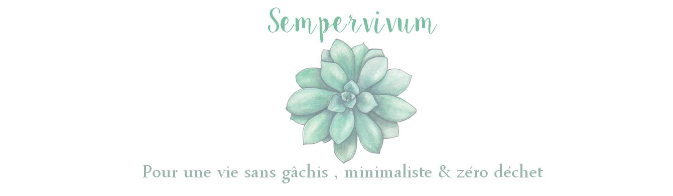 Sempervivum - Pour une vie sans gâchis et zéro déchet